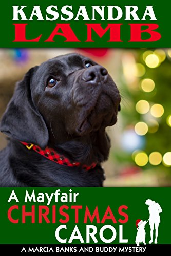 A Mayfair Christmas Carol: A Marcia Banks and Buddy Mystery (The Marcia Banks and Buddy Cozy Mysteries Book 4)