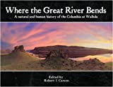 img - for Where the Great River Bends book / textbook / text book