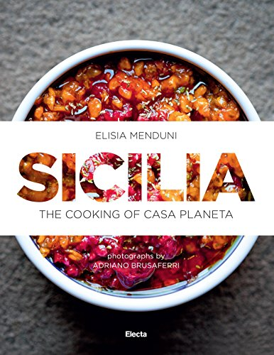 Sicilia: The Cooking of Casa Planeta by Elisa Menduni
