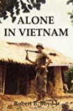 Alone in Vietnam, Robert B. Boyd, 1419686410