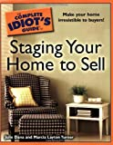 The Complete Idiot's Guide to Staging your Home to Sell