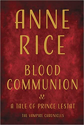 Image result for Blood Communion: A Tale of Prince Lestat (Signed Book), anne rice, release date Oct 2nd 2018