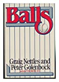 Balls, Graig Nettles and Peter Golenbock, 0399128948