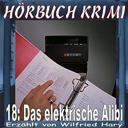 Das elektrische Alibi (Hörbuch Krimi 18)