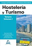 img - for Cuerpo de Profesores de Ense anza Secundaria. Hosteler a y Turismo. Temario. Volumen I (Spanish Edition) book / textbook / text book