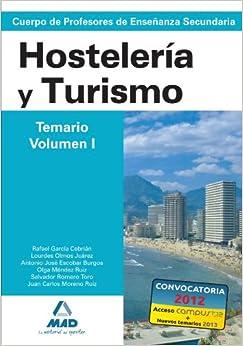 Cuerpo de Profesores de Enseñanza Secundaria. Hostelería y Turismo. Temario. Volumen I