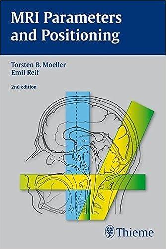Book MRI Parameters and Positioning by Torsten Bert Moeller (2010-02-10)