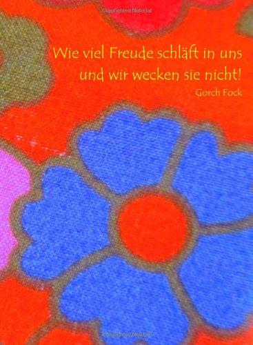 Notizbuch A5 - Wie viel Freude schläft in uns und wir wecken sie nicht.: liniert, 108 Seiten, cremefarbenes Papier, mattes Cover (German Edition)