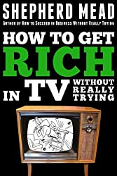 How to Get Rich in TV Without Really Trying
