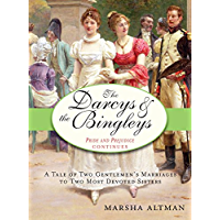 The Darcys & the Bingleys: Pride and Prejudice continues (The Pride & Prejudice Continues Book 1)