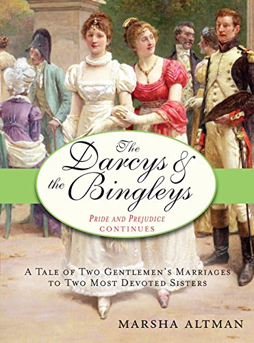 The Darcys & the Bingleys: Pride and Prejudice continues (The Pride & Prejudice Continues Book 1)