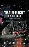 Train Flight, Elizabeth Newton, 1426997086