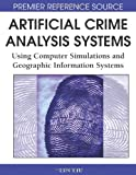 Artificial Crime Analysis Systems, Lin Liu and John Eck, 1599045915
