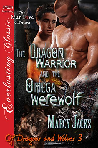 The Dragon Warrior and the Omega Werewolf [Of - Marcy Jacks Of Dragons And Wolves