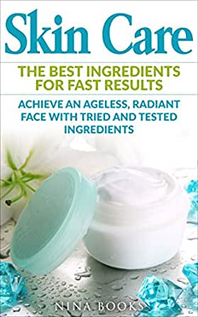 Skin Care Skincare The Best Ingredients For Fast Results