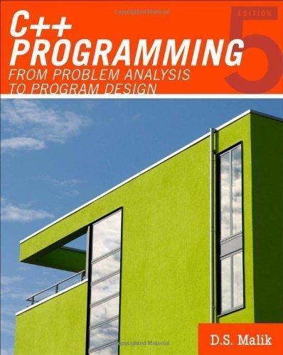 By D. S. Malik: C++ Programming: From Problem Analysis to Program Design Fifth (5th) Edition pdf epub