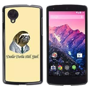 YOYOSHOP [Dollar Bill Funny Sloth] LG Google Nexus 5 Case