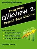 Practical QlikView 2 - Beyond Basic QlikView, Mark O'Donovan, 1490923705