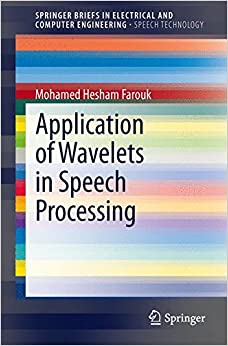 Book Application of Wavelets in Speech Processing (SpringerBriefs in Electrical and Computer Engineering)