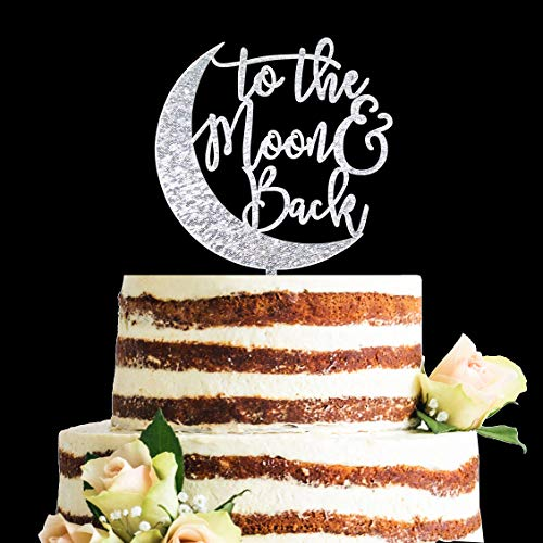 (Glitter Silver Acrylic To The Moon & Back Wedding Cake Topper, Baby Shower Cake Topper, Gender Neutral Reveal Party Decorations)