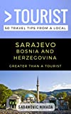 Greater Than a Tourist- Sarajevo Bosnia and Herzegovina