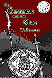 The Guardian and the King: Volume 1 (The Chronicles of the Protector)