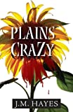 Plains Crazy, J. M. Hayes, 1590581326