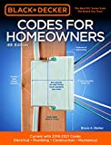 Black & Decker Codes for Homeowners 4th Edition: Current with 2018-2021 Codes - Electrical - Plumbing - Construction - Mechanical (Black & Decker Complete Guide)