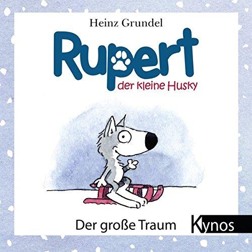 Rupert, der keine Husky: Der große Traum