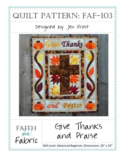 Give Thanks and Praise: Thanksgiving Quilt Pattern