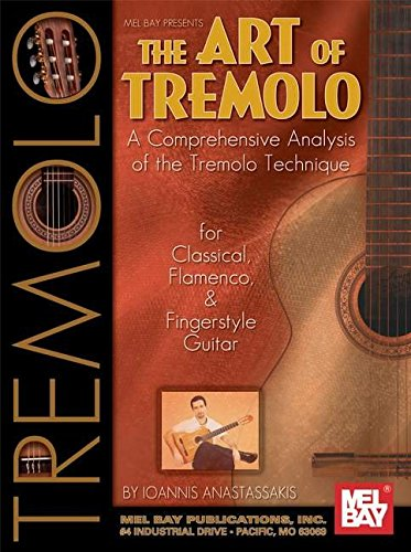 The Art of Tremolo (Mel Bay Presents): Amazon.es: Anastassakis ...