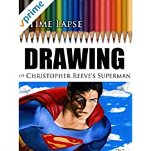 Clip: Tima Lapse Drawing of Christopher Reeve's Superman