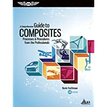 A Comprehensive Guide to Composites: Processes & Procedures from the Professionals