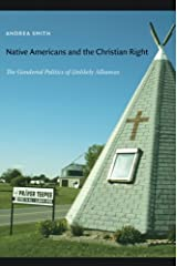 Native Americans and the Christian Right: The Gendered Politics of Unlikely Alliances Paperback