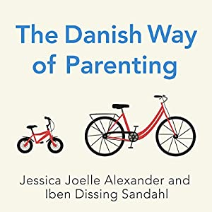 The Danish Way of Parenting Hörbuch