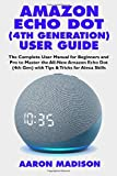 AMAZON ECHO DOT (4TH GENERATION) USER GUIDE: The