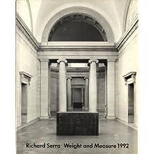 Richard Serra: Weight and Measure 1992 : 30 September 1992-15 January 1993