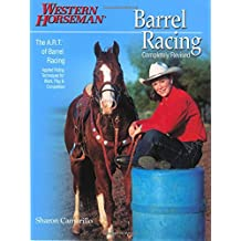 Barrel Racing 101: A Complete Program For Horse And Rider