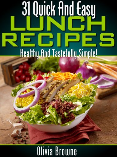 Download 31 quick and easy lunch recipes healthy and tastefully download 31 quick and easy lunch recipes healthy and tastefully simple book pdf audio idvv0zsky forumfinder Image collections