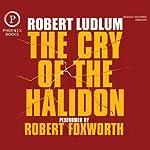 The Cry of the Halidon | Robert Ludlum