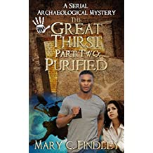 The Great Thirst Part Two: Purified: A Serial Archaeological Mystery (The Great Thirst Archaeological Mystery Serial Book 2)