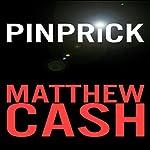 Pinprick | Matthew Cash