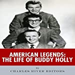 American Legends: The Life of Buddy Holly |  Charles River Editors