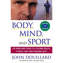 Body, Mind, and Sport: The Mind-Body Guide to Lifelong Health, Fitness, and Your Personal Best by John Douillard (2001-03-13)