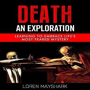Death: An Exploration Audiobook