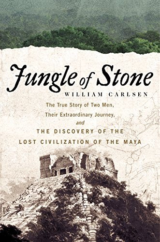 Jungle of Stone: The Extraordinary Journey of