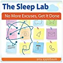 No More Excuses, Get It Done with Hypnosis and Meditation: The Sleep Lab with Amy Applebaum Speech by Amy Applebaum Narrated by Amy Applebaum