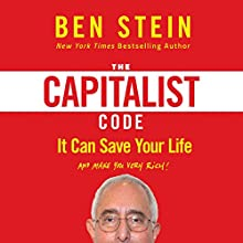 The Capitalist Code: It Can Save Your Life and Make You Very Rich Audiobook by Ben Stein Narrated by Blake Swihart