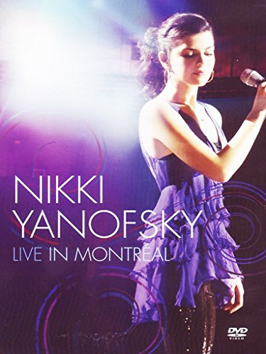 DVD : Nikki Yanofsky - Nikki Yanofsky: Live In Montreal (DVD)