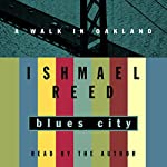 Blues City: A Walk in Oakland | Ishmael Reed
